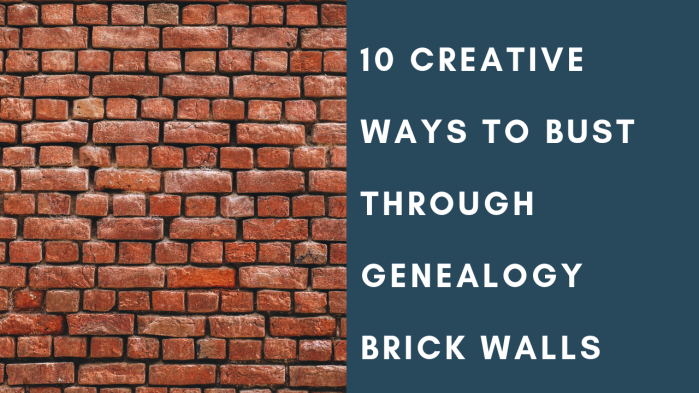10 ways to break genealogy brick walls